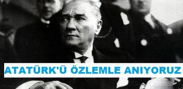 Mustafa Kemal Atatürkü özlemle anıyoruz